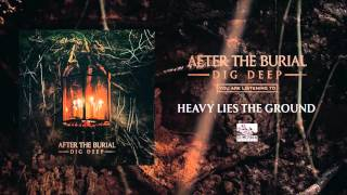 After the Burial - Heavy Lies the Ground