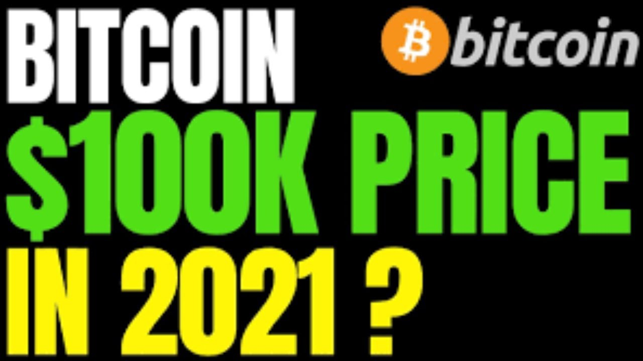 Bitcoin to $100,000 by 2021 - YouTube