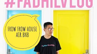 Gambar cover #FADHILVLOG  - Review Frow Frow House dari Air Bnb