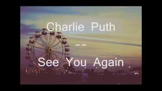 Charlie Puth - See You Again (Piano Demo Version) (Without Wiz Khalifa) LYRICS