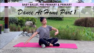 BABY BALLET, PRE-PRIMARY & PRIMARY - Dance At Home! Pt 1