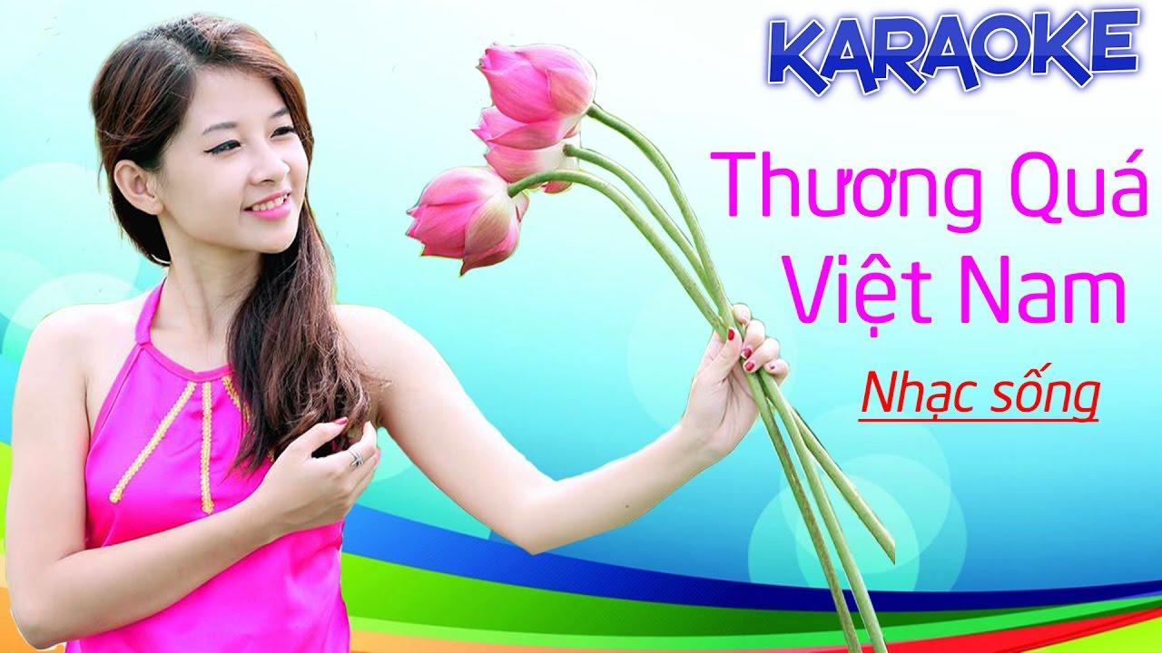 Karaoke Nhạc Sống - Thương Quá Việt Nam - Beat chất lượng cao