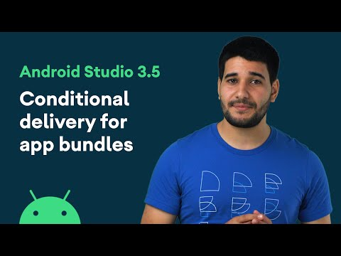Conditional delivery for app bundles - Android Tool Time 3.5 Features