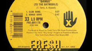 The Todd Terry Project, Bango  (To The Batmobile) - 1988