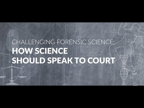Teaser - Challenging forensic science: How science should speak to court.