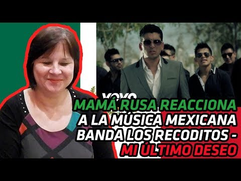 RUSSIAN MOM REACTS TO MEXICAN MUSIC | Banda Los Recoditos - Mi Último Deseo | REACTION