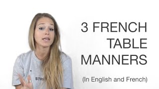 3 Surprizing French Table Manners! 3 tips for travel in France.