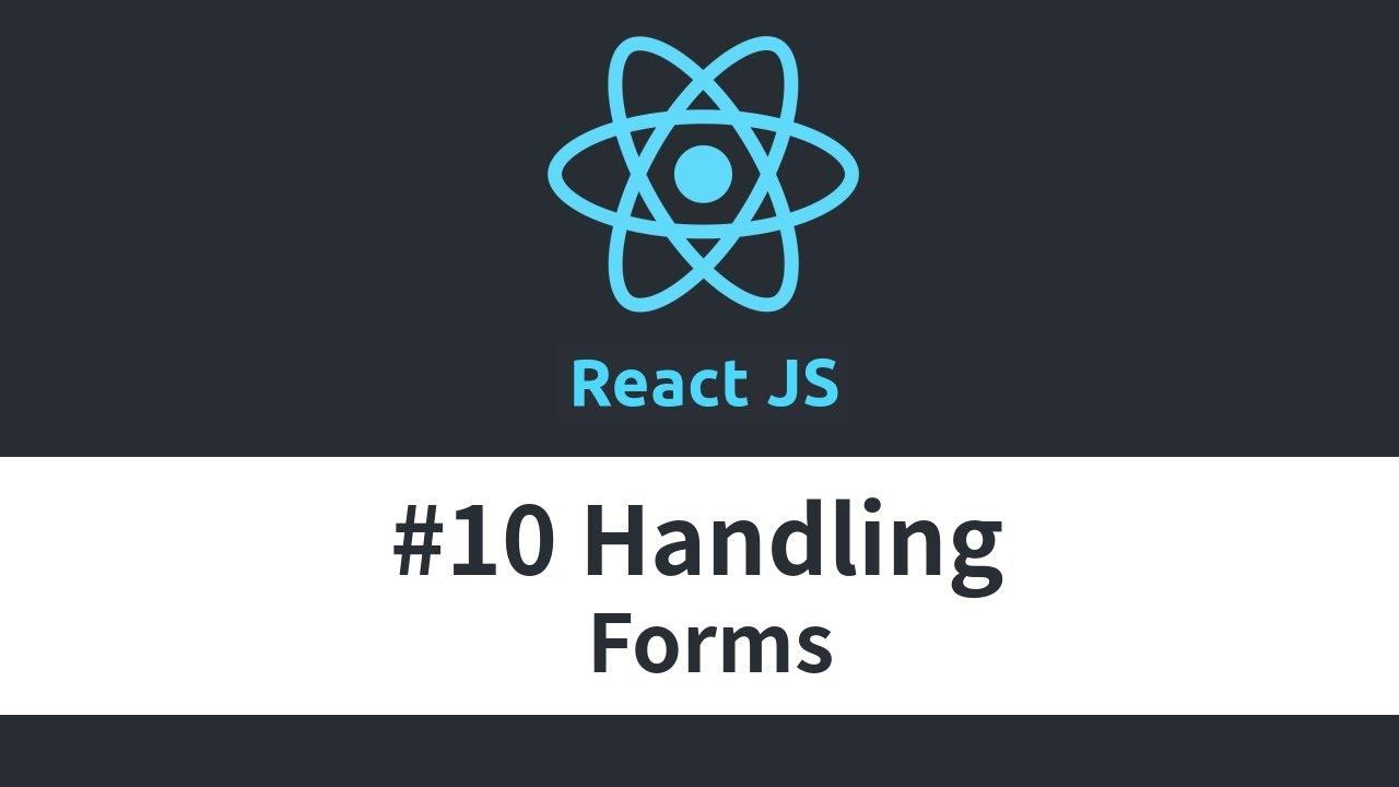 React JS Tutorial - #10 Handling Forms