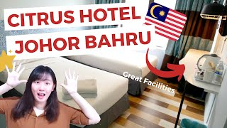 CITRUS HOTEL JOHOR BAHRU MALAYSIA HOTEL REVIEW HOW TO GO THERE NEW BUDGET HOTEL