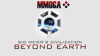 Civilization: Beyond Earth - MMOGA Gameplay Test