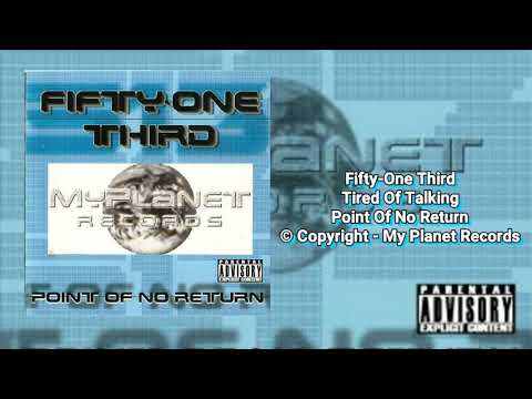 Fifty-One Third – Tired Of Talking (HQ)