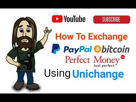 Exchange Bitcoin | Perfect Money | PayPal On Unichange | Hindi Urdu Review