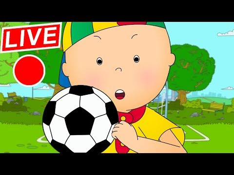 🔴 LIVE CAILLOU LEARNS SOCCER  Live cartoon  Caillou live  Cartoons for children  Cartoon Movie