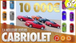 🚗 QUEL CABRIOLET POUR 10 000 EUROS ?