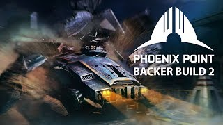 Phoenix Point - Backer Build Two (Stream)
