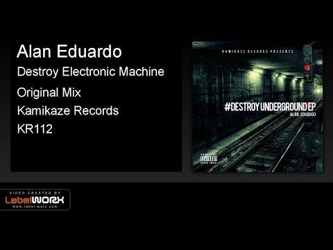 Alan Eduardo - Destroy Electronic Machine (Original Mix)