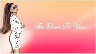Video Ariana Grande - This One's For You (Demo) (Lyrics) download MP3, 3GP, MP4, WEBM, AVI, FLV Juli 2018