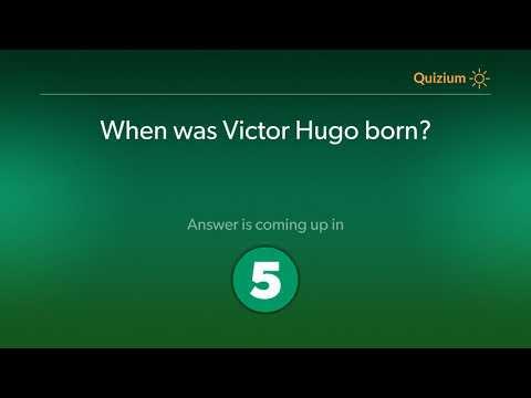 When was Victor Hugo born?   Victor Hugo Quiz