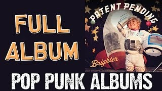 Patent Pending | Brighter (FULL ALBUM)