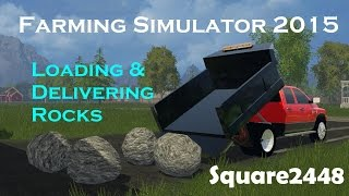 FS15: Loading & Delivering Rocks To The Job Site