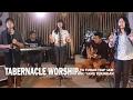 Ya Tuhan Tiap Jam Medley Kau Yang Terindah - Tabernacle Worship (Cover)