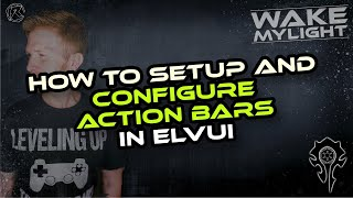 How to setup aฑd configure Action Bars in ElvUi