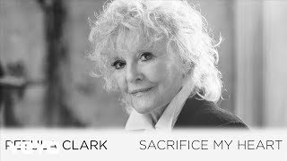 Petula Clark - Sacrifice My Heart (Official Audio)