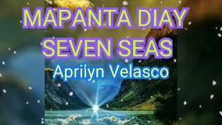 #mapantadiaysevenseas #ilocanosong #lyrics MAPANTA DIAY SEVEN SEAS