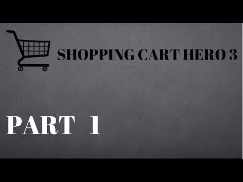 Shopping Cart Hero 3 Part 1