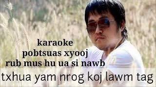 Karaoke : txhua yam nrog koj lawm tag ( pobtsuas xyooj ) 24/5/2018