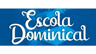 Escola Dominical 21/02