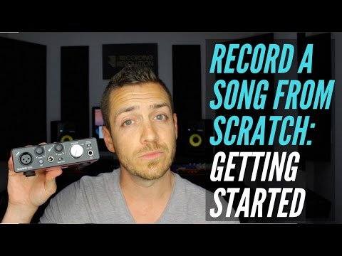 How To Record A Song From Scratch - Getting Started - RecordingRevolution