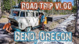 travel vlog 8 bend oregon vw bus road trip usa