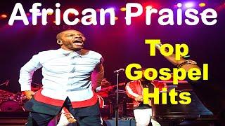 2020 High Praise - Top African Church Songs - High Praise and Worship Songs