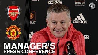 Manager's Press Conference | Arsenal v Manchester United | Ole Gunnar Solskjaer