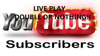 Subscriber Voted Live Play Double Or Nothing!!