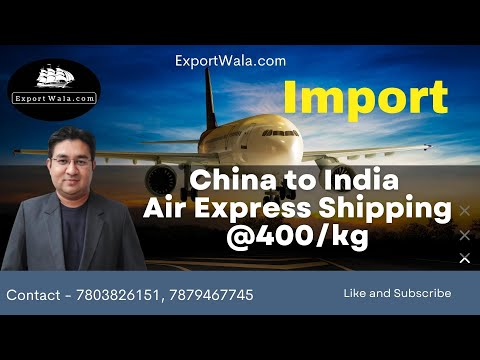 Import Shipping Charges China to India @ 400 Rs /Kg