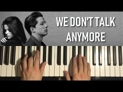 How To Play -Charlie Puth and Selena Gomez - We Don't Talk Anymore (Piano Tutorial)