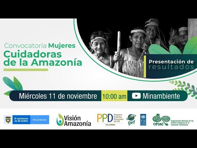 Resultados: Convocatoria Mujeres cuidadoras de la Amazonía