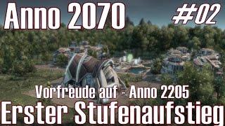 Anno 2070 ★ Vorfreude auf - Anno 2205 ★ #02 Erster Stufenaufstieg [Deutsch/HD]