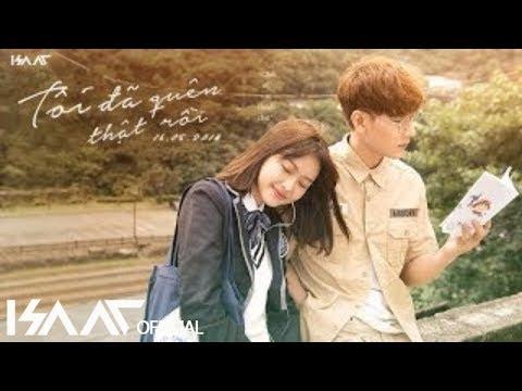 Tôi Đã Quên Thật Rồi   Isaac   Official Teaser MV
