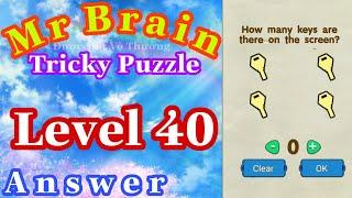 《Mr Brain Level 40》Update Answers Walkthrough Solution 2020 / Cập Nhật Đáp Án Game Mr Brain Level 40