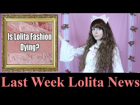 Is Lolita Fashion Dying LWLN 12 31 2017