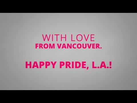 Happy Pride, L.A.! With love from Vancouver, Canada
