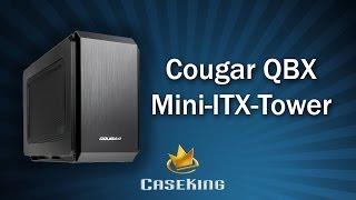 Cougar QBX Mini ITX Tower - deutsch - Caseking TV