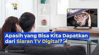 Apa Sih yang Bisa Kita Dapatkan dari Siaran TV Digital?