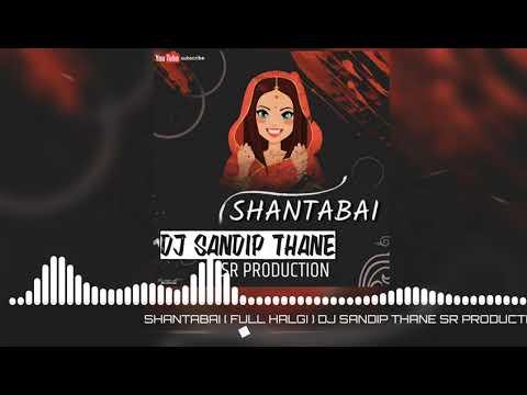 SHANTABAI ( FULL HALGI ) DJ SANDIP THANE SR PRODUCTION