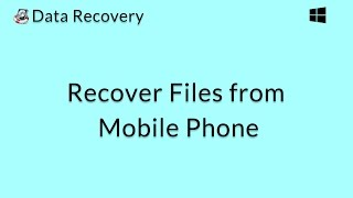 Data Recovery (Windows): Recover Files from a Mobile Phone