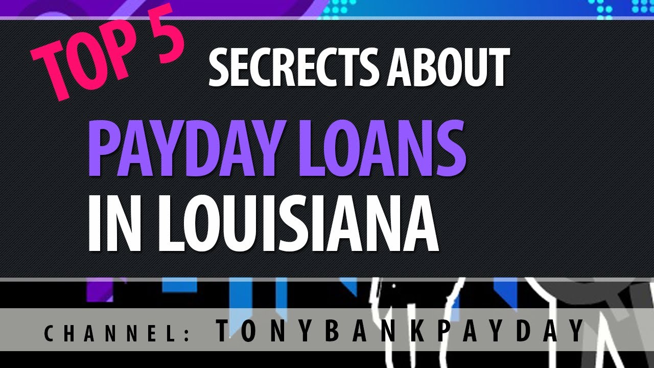 Top 5 Secrets About Payday Loans in Louisiana