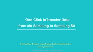 One-click to transfer data from Samsung galaxy s5/s6/s7/s8 to s9
